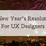 10 New Year Resolutions for UX Designers